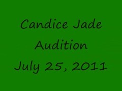 Candice Jade Audition. July 25, 2011 Thumb